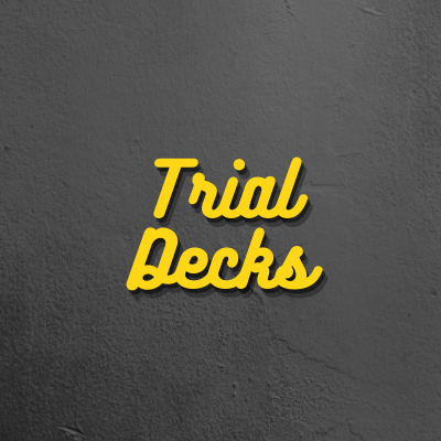 Trial Decks